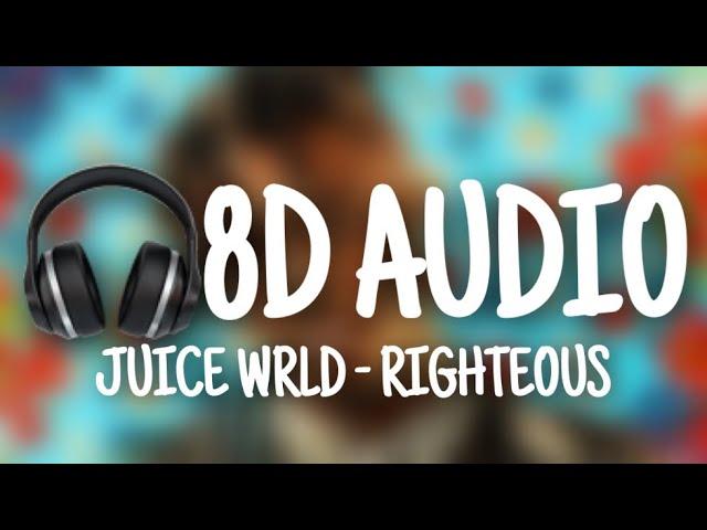 Juice WRLD - Righteous (8D AUDIO)