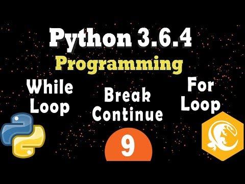 Python Loops | While Loop | For Loop | Break & Continue | Python 3 Programming Tutorial