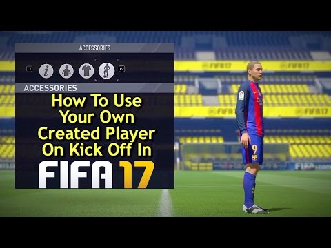 FIFA 17 Tutorial - How To Use Your Own Created Player In Kick Off (Clubs & International Teams)