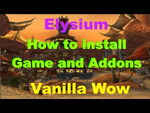 How To Install Elysium +ADDONS! (The New Nostalrius)