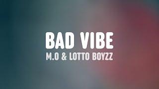 M.O x Lotto Boyzz x Mr Eazi - Bad Vibe (Lyric Video)