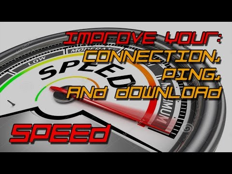 how to improve your game connection, ping, and download speed (part 1 of 2) (PC)