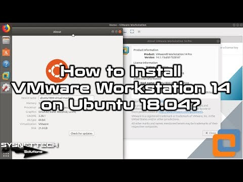 ✅ How to Install VMware Workstation 14 on Ubuntu 18.04   SYSNETTECH Solutions