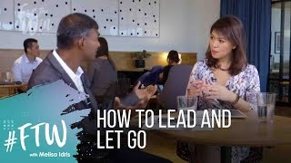#FTW: How To Lead And Let Go