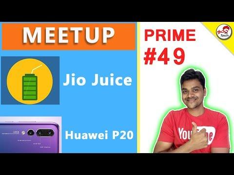 Prime Ep49 : Jio Juice , Bangalore Meetup , Jio Prime , Huawei P20 Pro