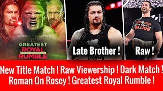 Roman On Late Rosey ! New Title Match ! Raw Viewership ! Greatest Royal Rumble ! Big Name Out Dark