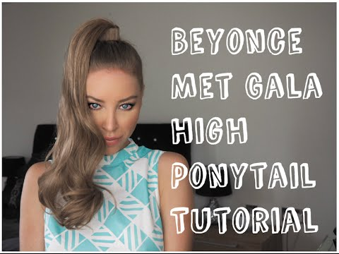 Get The Look - Beyonce Met Gala High Ponytail - Lauren Pope