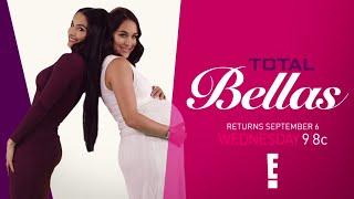 Total Bellas returns to E! Wednesday, Sept. 6