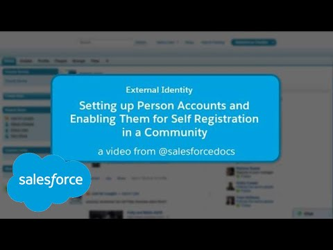 External Identity: Setting up Person Accounts & Enabling Them for Self Registration in a Community