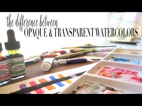 What Is The Difference Between Transparent and Opaque Watercolors?