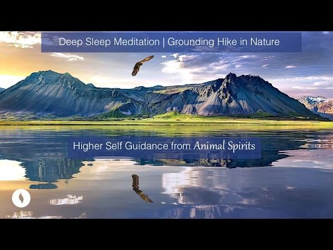 Sleep Meditation Grounding Hike in Nature | Higher Self, Intuition Guidance from Animal Spirits