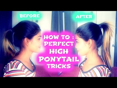 HOW TO : PERFECT HIGH PONYTAIL | TRICKS.