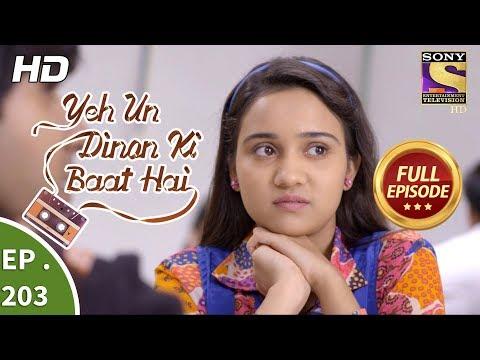 Yeh Un Dinon Ki Baat Hai - Ep 203 - Full Episode - 13th June