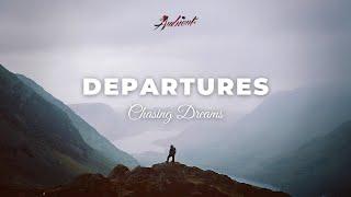 Chasing Dreams - Departures