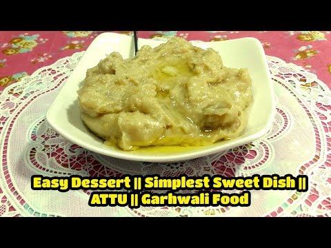 Easy Dessert || Simplest Sweet Dish || Attu || Garhwali Food || Just COOK With Me || Minakshi