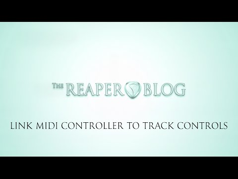 Linking a MIDI Controller to Track Controls In REAPER