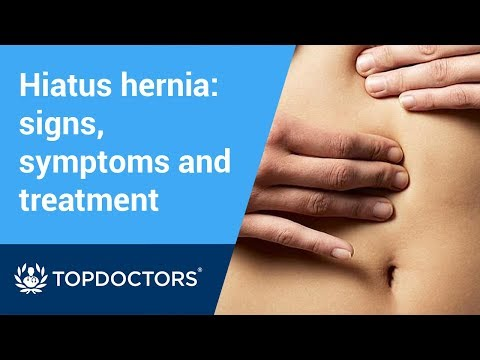 Hiatus hernia: signs, symptoms and treatment