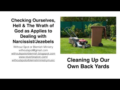 Checking Ourselves, Hell & God's Wrath when Dealing w/ Narcissists/Jezebels