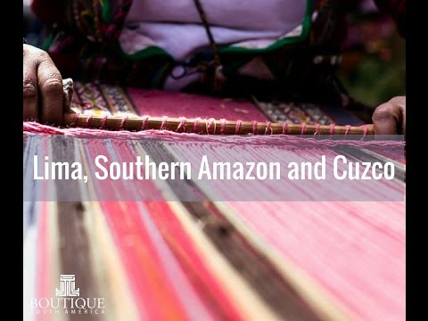 Lima, Southern Amazon and Cuzco Tour - Boutique South America Travel