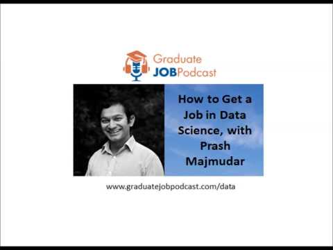 How to Get a Job in Data Science, with Prash Majmudar - Graduate Job Podcast #21