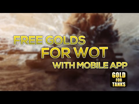 World of Tanks l Free golds for WOT with mobile app