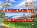 <b>La Mosca Tse Tse Yo Te Quiero Dar</b> Karaoke Hd