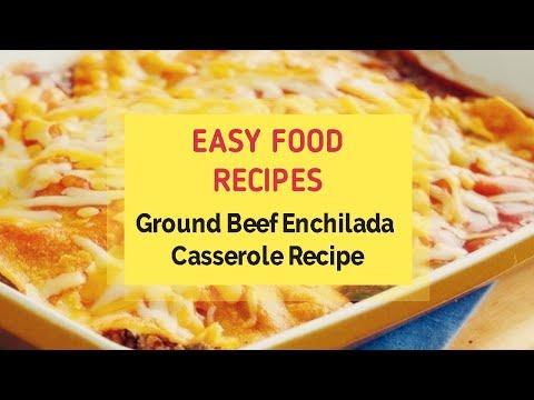 Ground Beef Enchilada Casserole Recipe