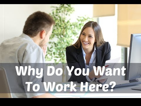 """Job Interviews 07: How to answer, """"Why do you want to work here?"""
