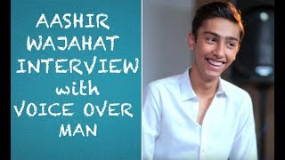 Voice Over Man meets up with Aashir Wajahat Episode #38