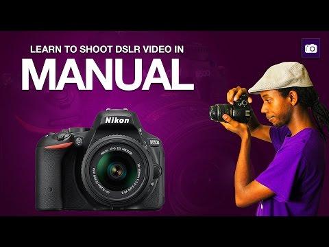 Start Shooting DSLR Video in Manual Mode