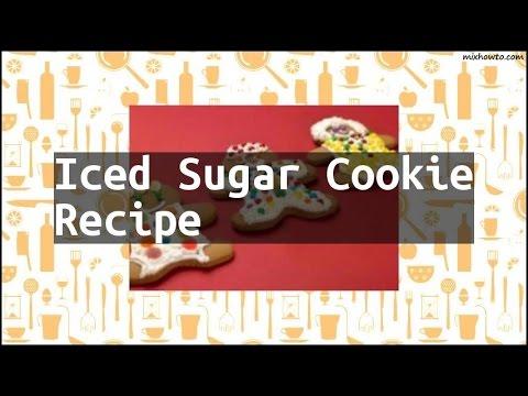 Recipe Iced Sugar Cookie Recipe