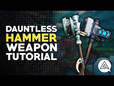 Dauntless | Hammer Tutorial