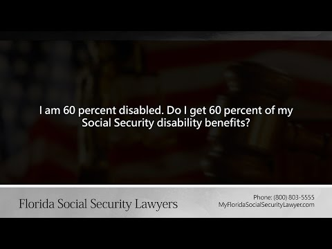 I am 60 percent disabled. Do I get 60 percent of my Social Security disability benefits?