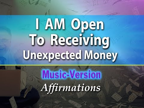 I AM Open to Receiving Money in Ways I've Never Imagined - Uplifting Music - Affirmations