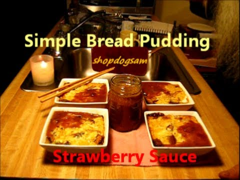 Simple Bread Pudding / chocolate peanut butter eggs with a strawberry sauce