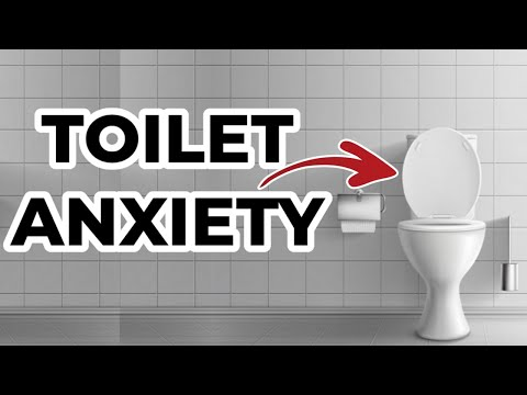 EVERYTHING You Need To Know About Toilet Anxiety