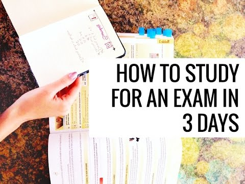 How to Study for an Exam in 3 Days