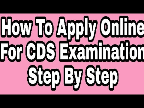 How to apply online for CDS II combined defence services examination step by step.