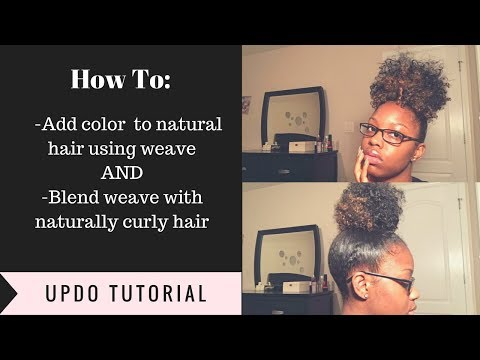 How To: Add color to natural hair using weave and blend weave with natural hair
