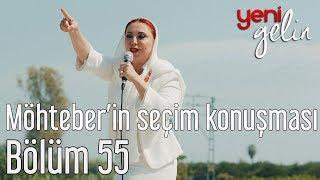 Download Yeni Gelin 55. Bölüm - Möhteber'in Seçim Konuşması Video