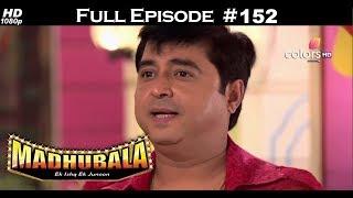 Madhubala - Full Episode 151 - With English Subtitles