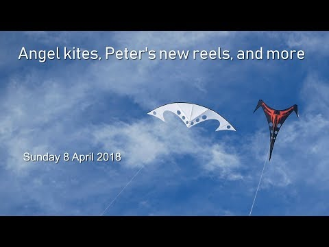 Angel kites, Peter's new reels, and more