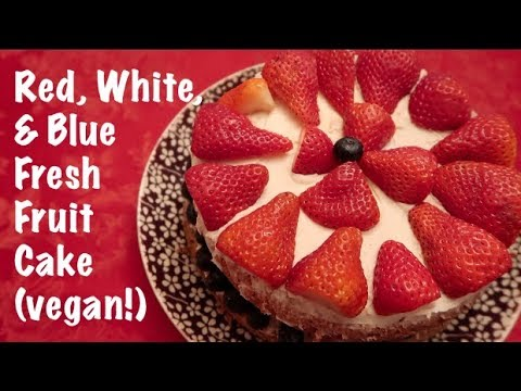 Red, White, & Blue Fresh Fruit Cake (vegan!)