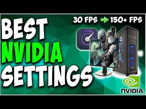 BEST Nvidia Control Panel Settings For Gaming + Maximum Performance! - How To Boost Your FPS! (2018)