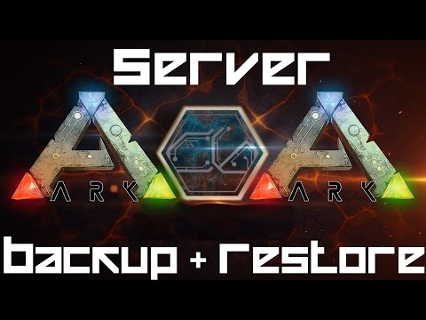 ARK: Survival Evolved - Server Backups and Restore (How to)