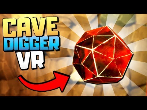 MINING PRECIOUS STONES AND ANCIENT RELICS IN VR - Cave Digger Gameplay - VR HTC Vive