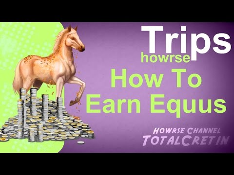 How To Earn Equus (2017) - Howrse Trips