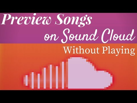 How to preview songs on sound cloud without playing