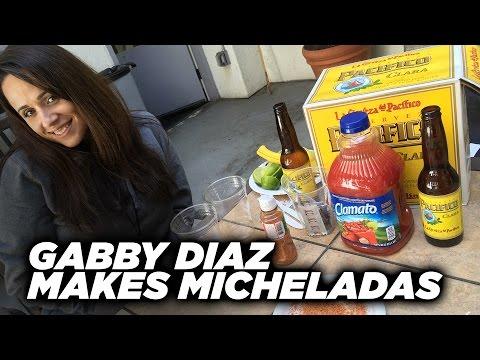 Gabby Diaz Demonstrates How She Makes Micheladas! Happy Cinco De Mayo!