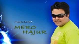 "Maile Piyara Bachna Chahe - Ananda Kari | The Best Of Ananda Karki "" Mero Hajur """